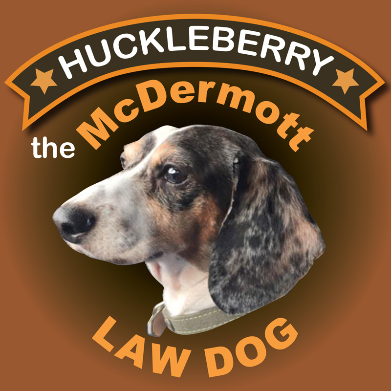 Law Dogs® | Huckleberry | McDermott Law Firm